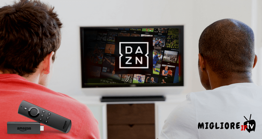 come vedere dazn su fire stick amazon