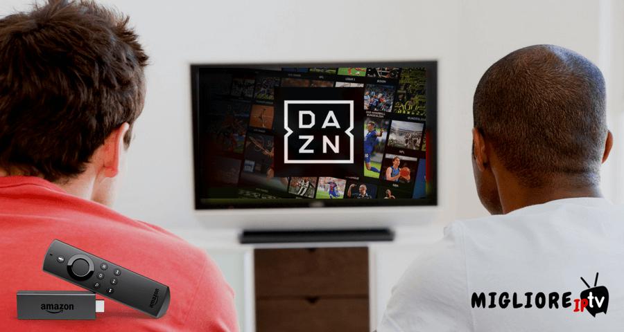 Come vedere DAZN sull'Amazon Fire Stick - Miglioreiptv.com